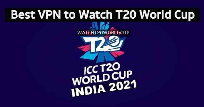 Best VPN to Watch T20 World Cup